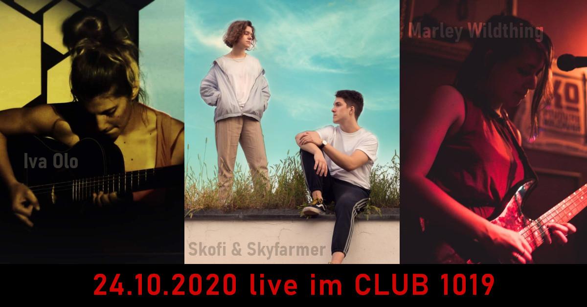 Skofi & Skyfarmer • Iva Olo • Marley Wildthing 24.10.2020 @ CLUB 1019