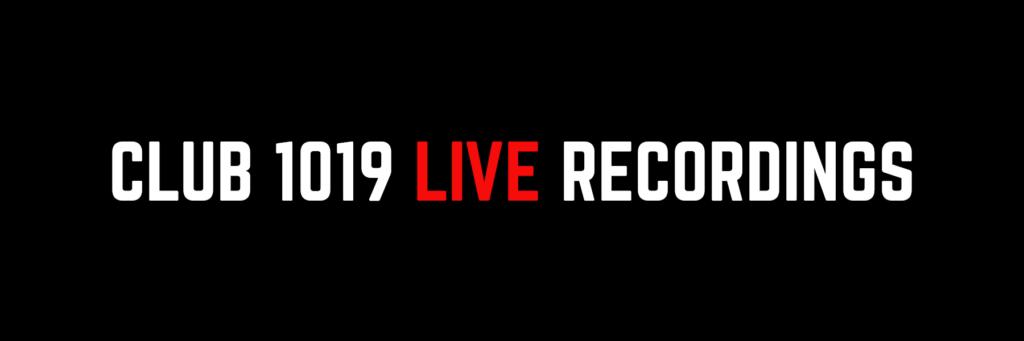 CLUB 1019 LIVE RECORDINGS