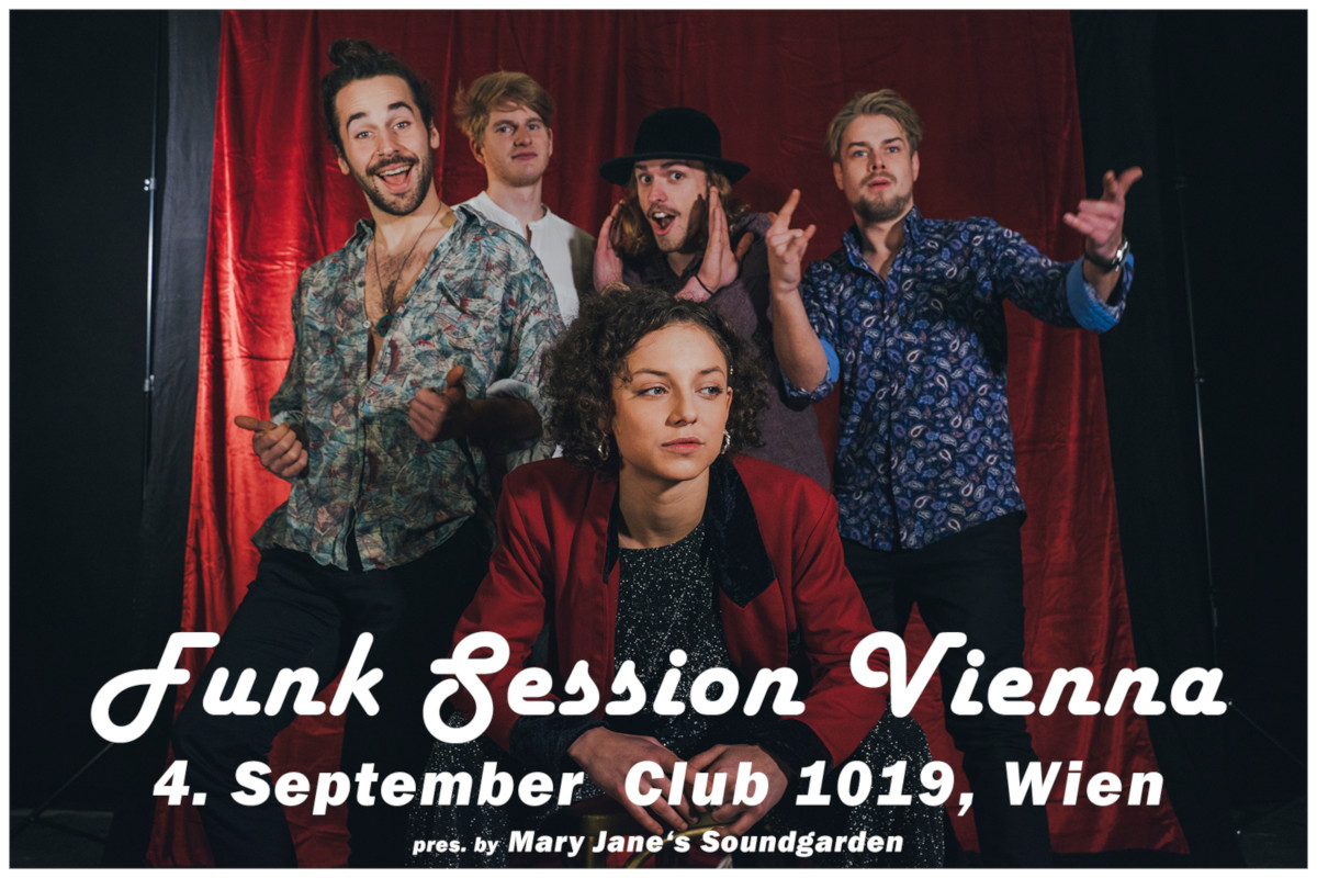 Funk Session Vienna - presented by Mary Jane's Soundgarden